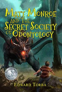 Cover image for the book, Matt Monroe and the Secret Society of Odontology
